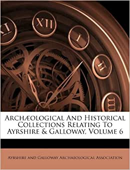 Arch 230 Ological And Historical Collections Relating To