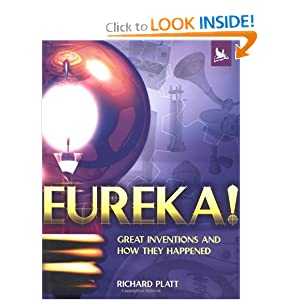 Eureka!: Great Inventions and How They Happened
