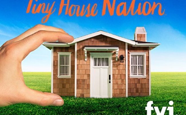 Tiny House Nation Tv Show News Videos Full Episodes And