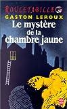 Le Mystère de la chambre jaune par Gaston Leroux