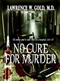 No Cure for Murder (Brier Hospital Series)