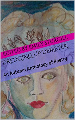 Dredging up Demeter: An Autumn Anthology of Poetry
