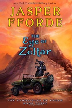 The Eye of Zoltar (The Chronicles of Kazam) by Jasper Fforde | Featured Book of the Day | wearewordnerds.com