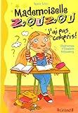 Mademoiselle Zouzou : J'ai pas compris
