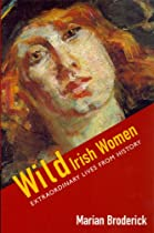 Wild Irish Women by Marian Broderick