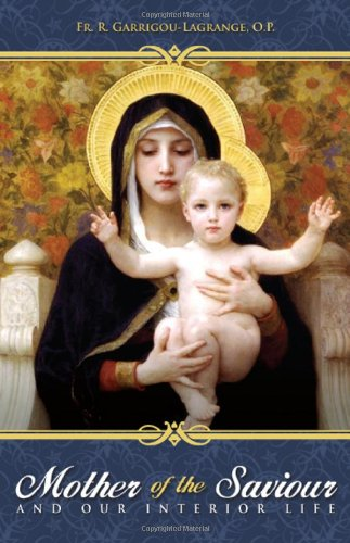 The Mother of the Saviour: And Our Interior Life