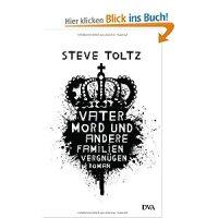 Vatermord und andere Familienvergnügen : Roman / Steve Toltz