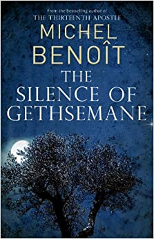 Picture from http://www.amazon.co.uk/The-Silence-Gethsemane-Michel-Benoit/dp/1846882400