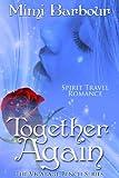 Together Again: Spirit Travel Novel - Book #4 (Romance & Humor - The Vicarage Bench Series)