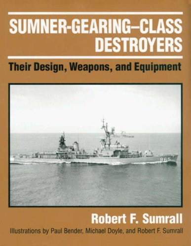 Sumner-Gearing--Class Destroyers: Their Design, Weapons, and Equipment