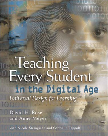 Teaching Every Student in the Digital Age: Universal Design for Learning