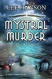 Mystral Murder (Julie O'Hara Mystery Series)