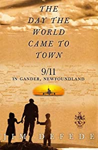 "Cover of ""THE DAY THE WORLD CAME TO TOWN:..."