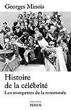 Histoire de la célébrité : Les trompettes de la renommée par Minois