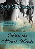 What the Heart Needs (Soulmate Series Book 2)
