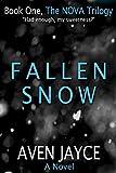 Fallen Snow: The NOVA Trilogy, Book One