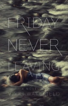 Friday Never Leaving by Vikki Wakefield| wearewordnerds.com