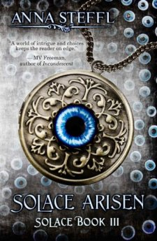 Solace Arisen: Solace Book III (Solace Trilogy) by Anna Steffl| wearewordnerds.com