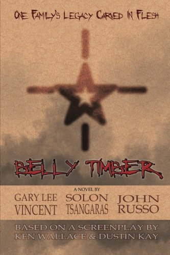 Belly Timber by Gary Lee Vincent, Solon Tsangaras and John Russo