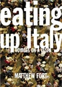"Cover of ""Eating Up Italy: Voyages on a V..."