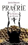 Praërie, Tome 2 : Le secret des Haoms par Jean-Luc Marcastel