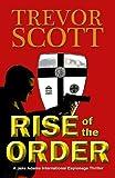 Rise of the Order (A Jake Adams International Espionage Thriller)