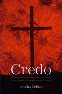 """Cover of """"Credo: Historical and Theologic..."""