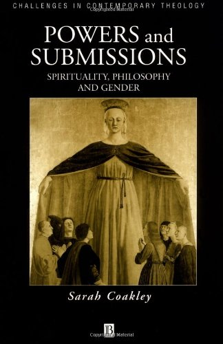Powers and Submissions: Spirituality, Philosophy and Gender (Challenges in Contemporary Theology)