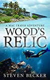 Wood's Relic: An Early Mac Travis Adventure (Early Mac Travis Adventures Book 1)