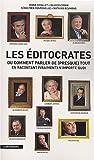 Les éditocrates : Ou Comment parler de (presque) tout en racontant (vraiment) n\'importe quoi par Sébastien Fontenelle