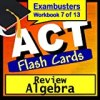 ACT Test Prep Algebra Review Flashcards--ACT Study Guide Book 7 (Exambusters ACT Study Guide)