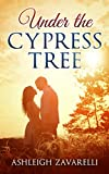 Under The Cypress Tree (Love in Belle Pont #1)