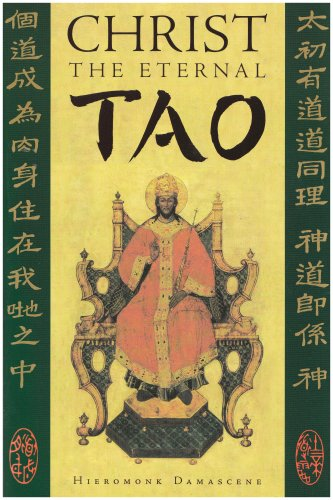Christ the Eternal Tao: Hieromonk Damascene, Lou Shibai, You-Shan Tang: 9781887904230: Amazon.com: Books