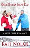 Once Upon A Snow Day (Meet Cute Romance)