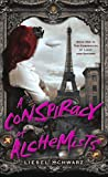 A Conspiracy of Alchemists: Book One in The Chronicles of Light and Shadow