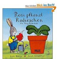 Rosi pflanzt Radieschen : ein Klapp-Bilderbuch / Axel Scheffler ; Kate Petty