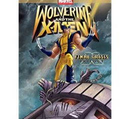 WOLVERINE AND THE X-MEN: FINAL CRISIS TRILOGY 1