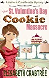 The St. Valentine's Day Cookie Massacre: A Hatter's Cove Gazette Mystery Novella 1 (Hatter's Cove Mystery Series)