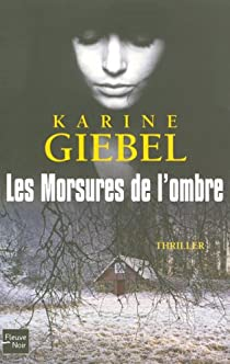 Les morsures de l'ombre Karine Giébel