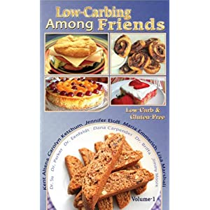 Low Carbing Among Friends: Low-carb and Gluten-free V1 (Low Carbing Among Friends, Volume-1)