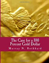 The Case for a 100 Percent Gold Dollar (Large Print Edition)