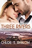 Three Rivers (A Gateway to Love Novel Book 1)