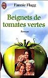 Beignets de Tomates Vertes par Fannie Flagg
