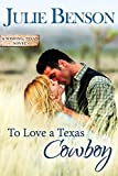 To Love a Texas Cowboy (Wishing, Texas Book 1)