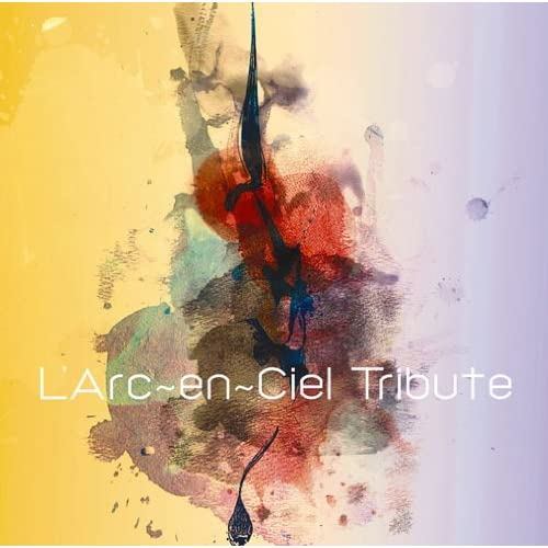 L\\\'Arc~en~Ciel TRIBUTE