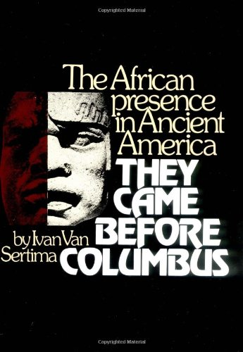 They Came Before Columbus: The African Presence in Ancient America: Ivan Van Sertima: 9780394402451: Amazon.com: Books