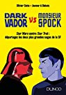 Dark Vador vs Monsieur Spock par Olivier Cotte