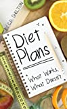 Diet Plans: What Works, What Doesn't