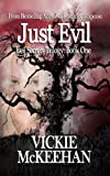 Just Evil (The Evil Secrets Trilogy - Book One)