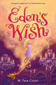 Eden's Wish (Eden of the Lamp) by M. Tara Crowl| wearewordnerds.com